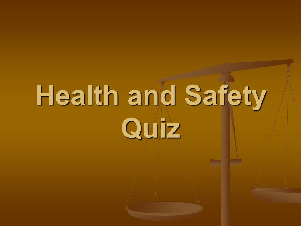 Health and Safety Quiz