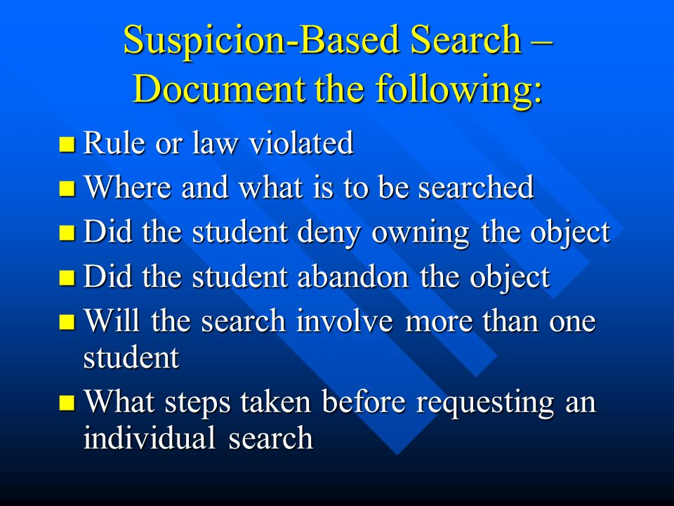 Standard for search LAW ENFORCEMENT PROBABLE CAUSE EDUCATOR REASONABLE SUSPICION