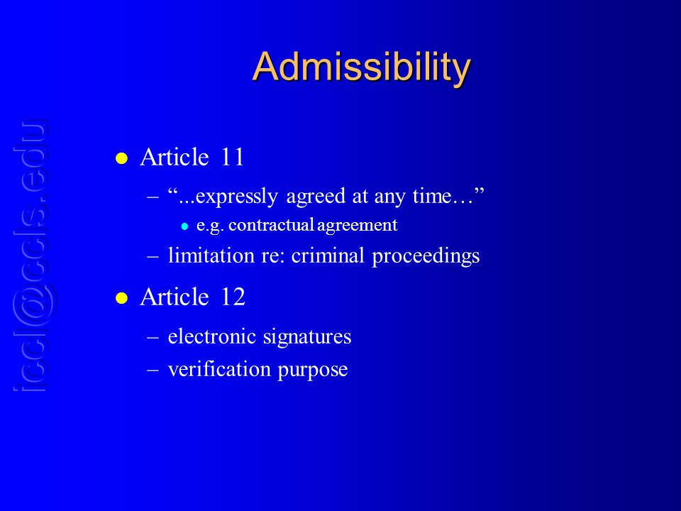 Admissibility l Article 11 –...expressly agreed at any time… l e.g.