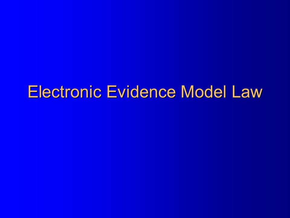 Electronic Evidence Model Law