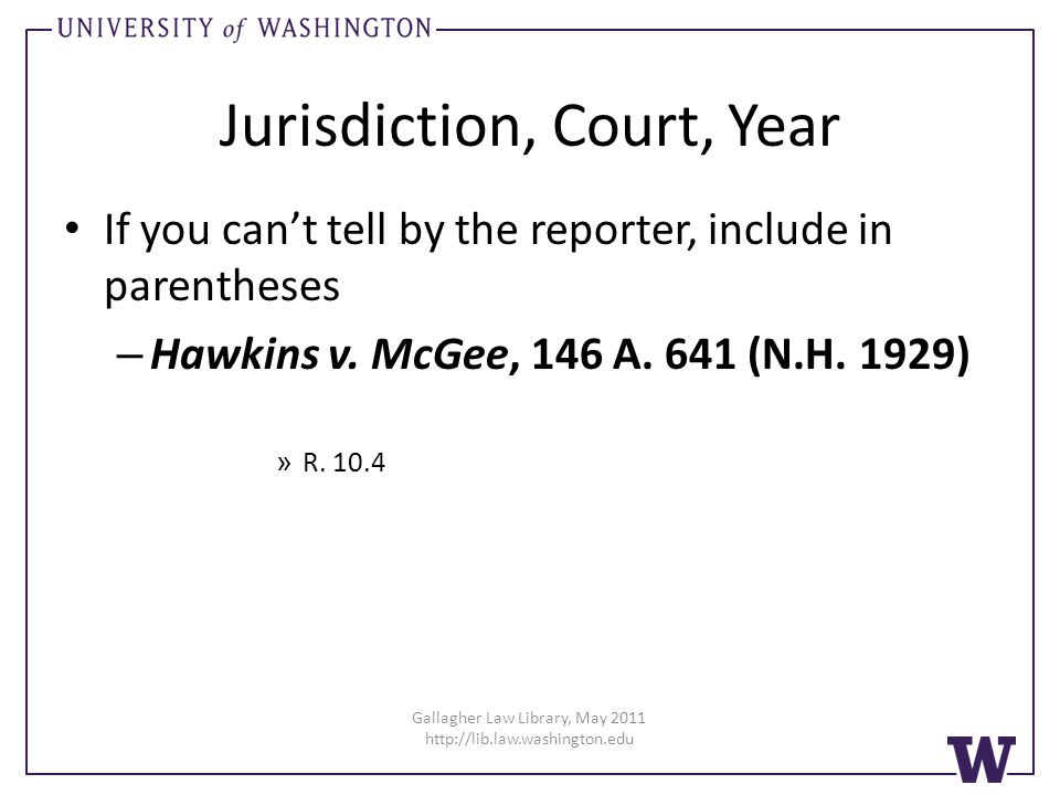 Jurisdiction, Court, Year If you cant tell by the reporter, include in parentheses – Hawkins v.