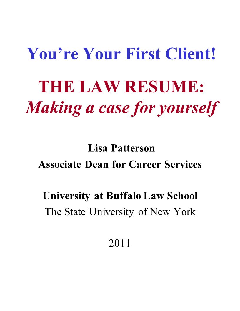 Youre Your First Client The Law Resume Making A Case For Yourself