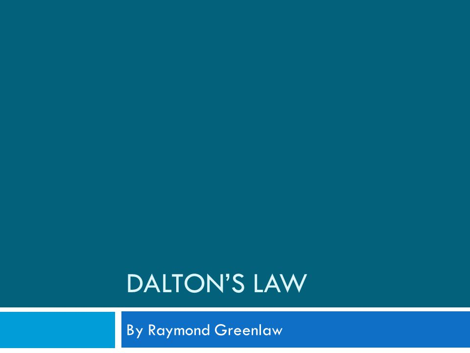 DALTONS LAW By Raymond Greenlaw