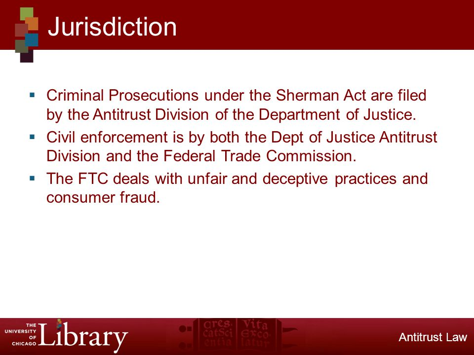 Criminal Prosecutions under the Sherman Act are filed by the Antitrust Division of the Department of Justice.