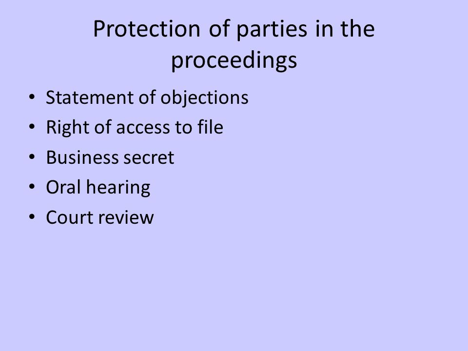 Protection of parties in the proceedings Statement of objections Right of access to file Business secret Oral hearing Court review