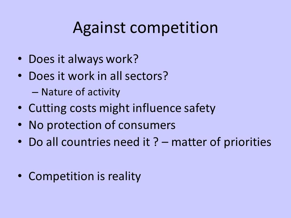 Against competition Does it always work. Does it work in all sectors.