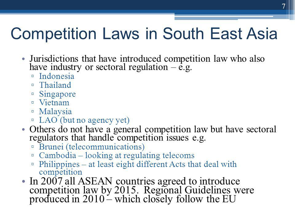 Competition Laws in South East Asia Jurisdictions that have introduced competition law who also have industry or sectoral regulation – e.g.