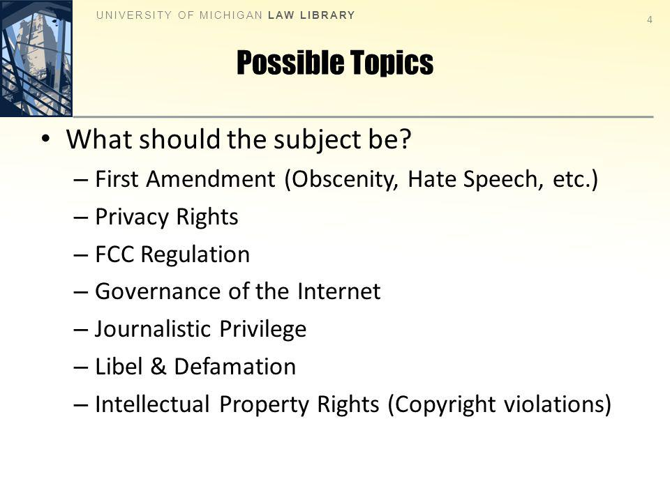 Possible Topics What should the subject be.