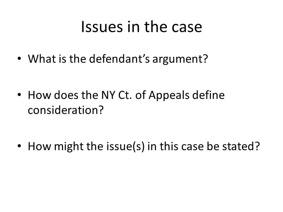 Issues in the case What is the defendants argument.