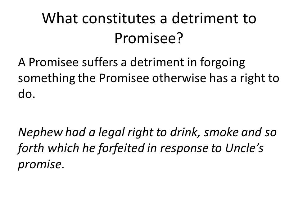 What constitutes a detriment to Promisee.