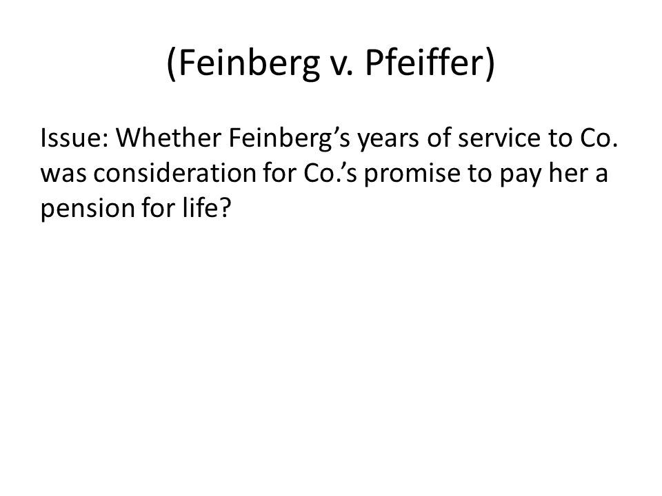 (Feinberg v. Pfeiffer) Issue: Whether Feinbergs years of service to Co.