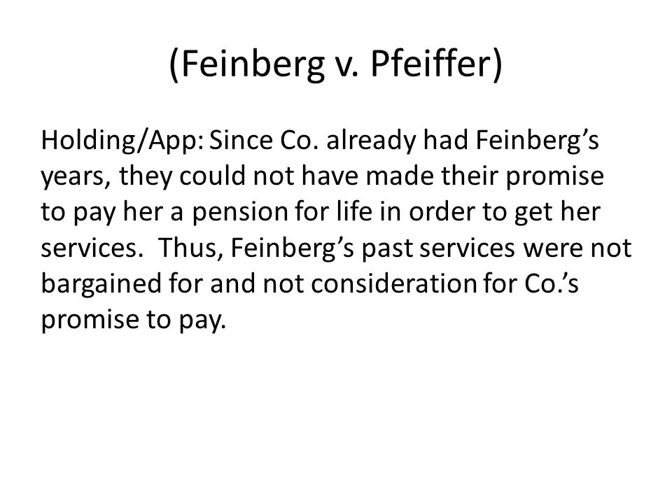 (Feinberg v. Pfeiffer) Holding/App: Since Co.