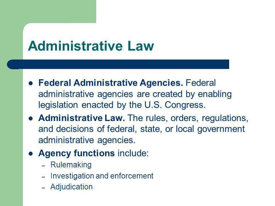 Administrative Law Federal Administrative Agencies.