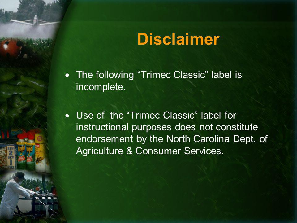 Disclaimer The following Trimec Classic label is incomplete.