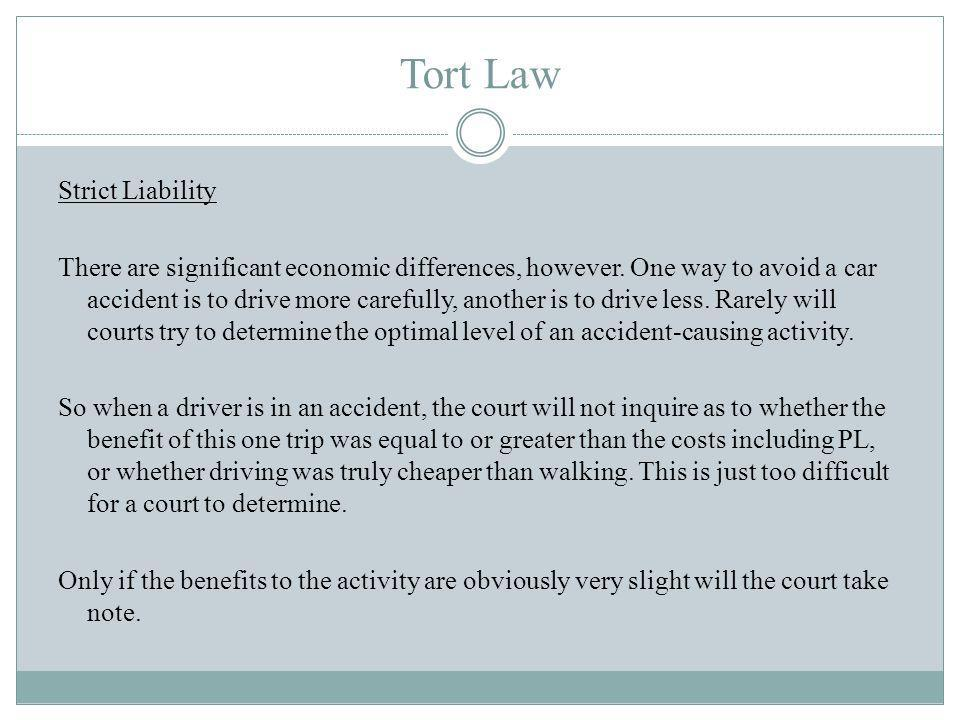 Tort Law Strict Liability There are significant economic differences, however.
