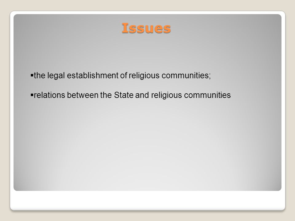 Issues the legal establishment of religious communities; relations between the State and religious communities