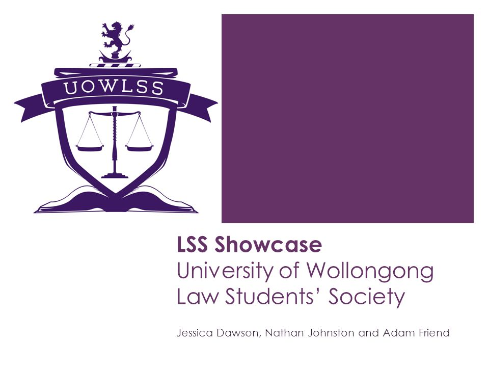 LSS Showcase University of Wollongong Law Students Society Jessica Dawson, Nathan Johnston and Adam Friend
