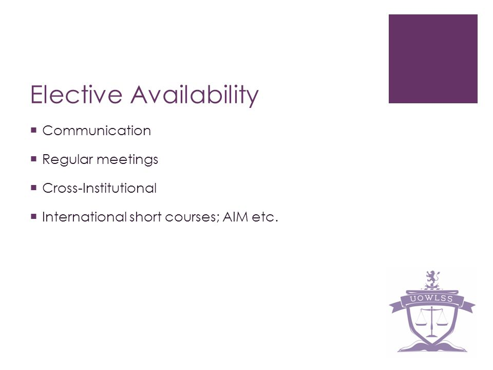 Elective Availability Communication Regular meetings Cross-Institutional International short courses; AIM etc.