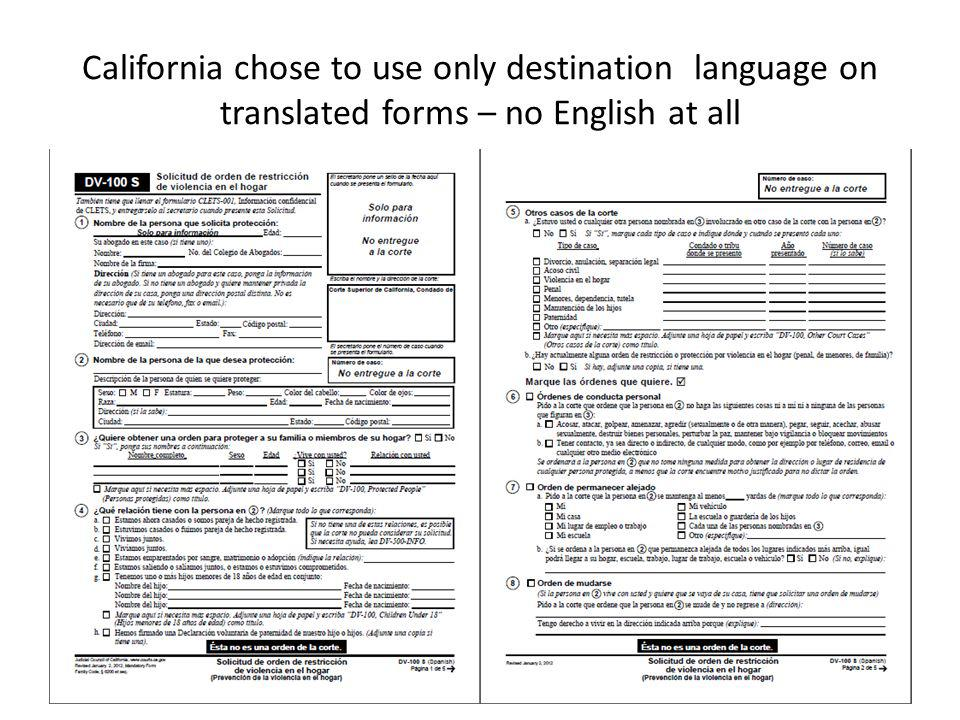 California chose to use only destination language on translated forms – no English at all