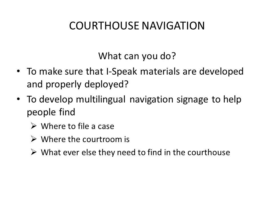 COURTHOUSE NAVIGATION What can you do.