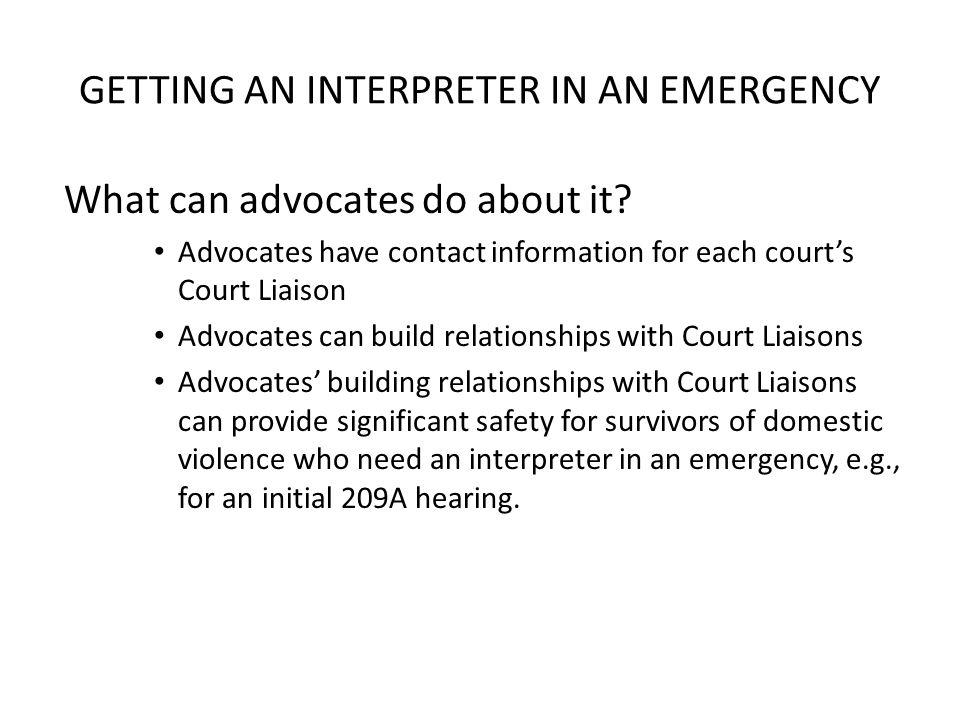 GETTING AN INTERPRETER IN AN EMERGENCY What can advocates do about it.
