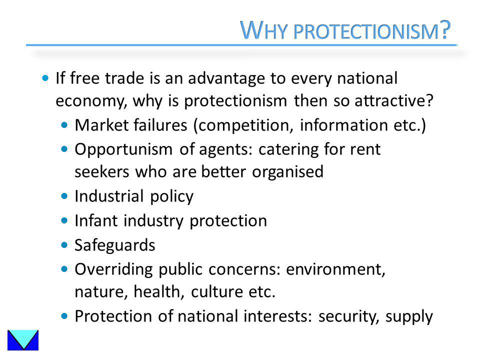 If free trade is an advantage to every national economy, why is protectionism then so attractive.