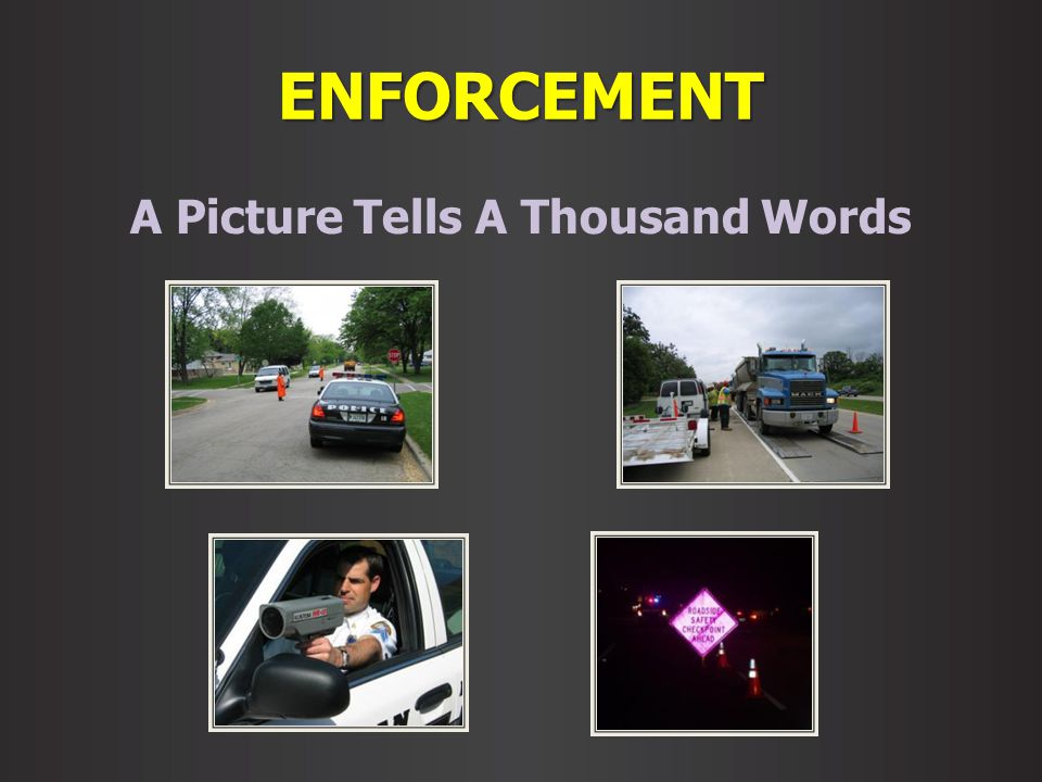 ENFORCEMENT A Picture Tells A Thousand Words