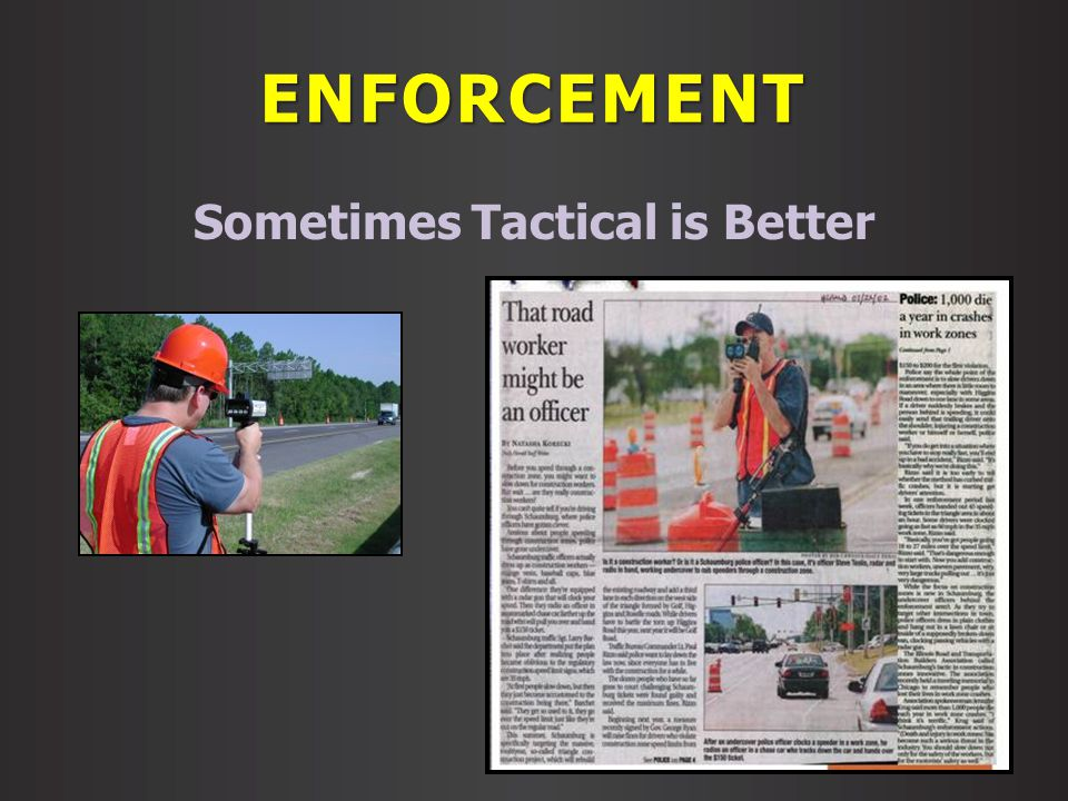 ENFORCEMENT Sometimes Tactical is Better