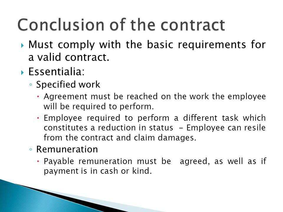 Must comply with the basic requirements for a valid contract.