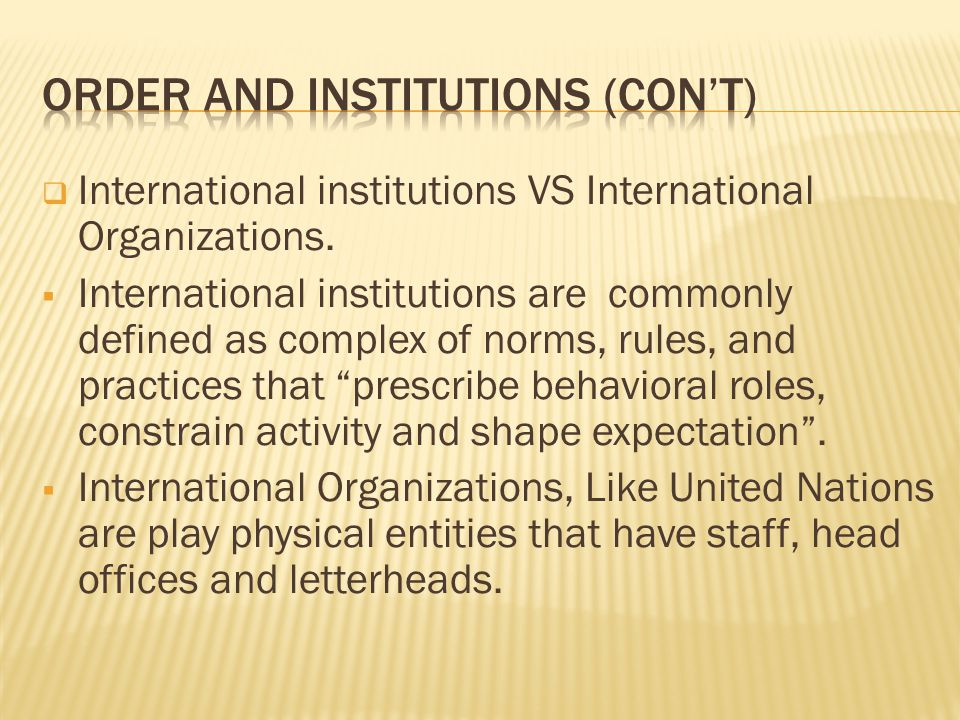 International institutions VS International Organizations.