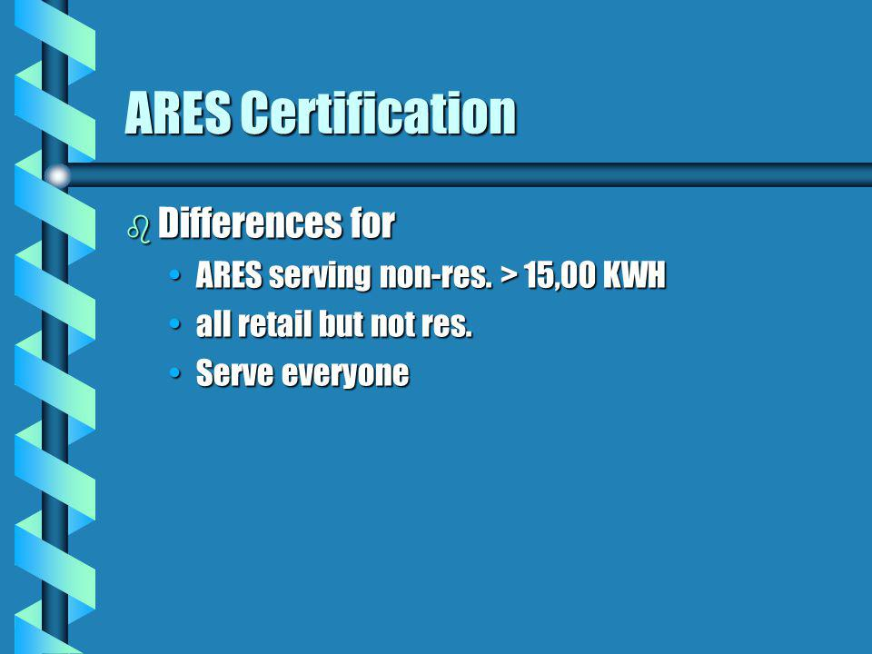 ARES Certification b Differences for ARES serving non-res.