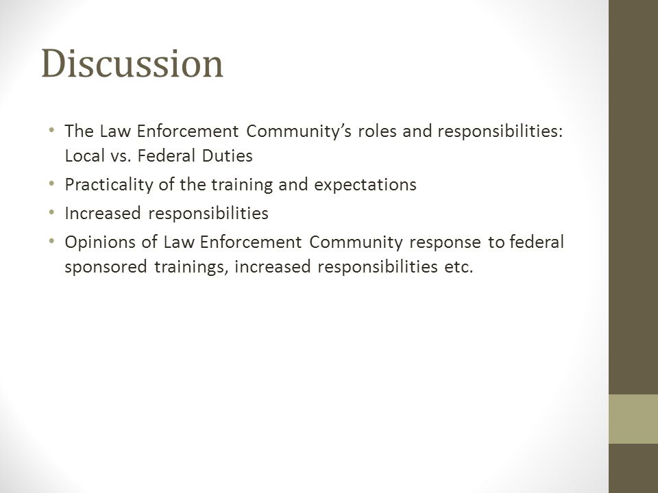 Discussion The Law Enforcement Communitys roles and responsibilities: Local vs.