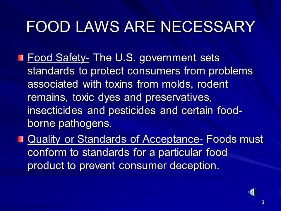 3 FOOD LAWS ARE NECESSARY The U.S.