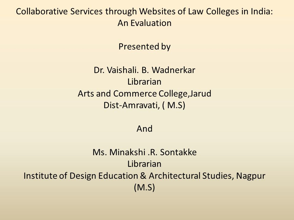 Collaborative Services through Websites of Law Colleges in India: An Evaluation Presented by Dr.