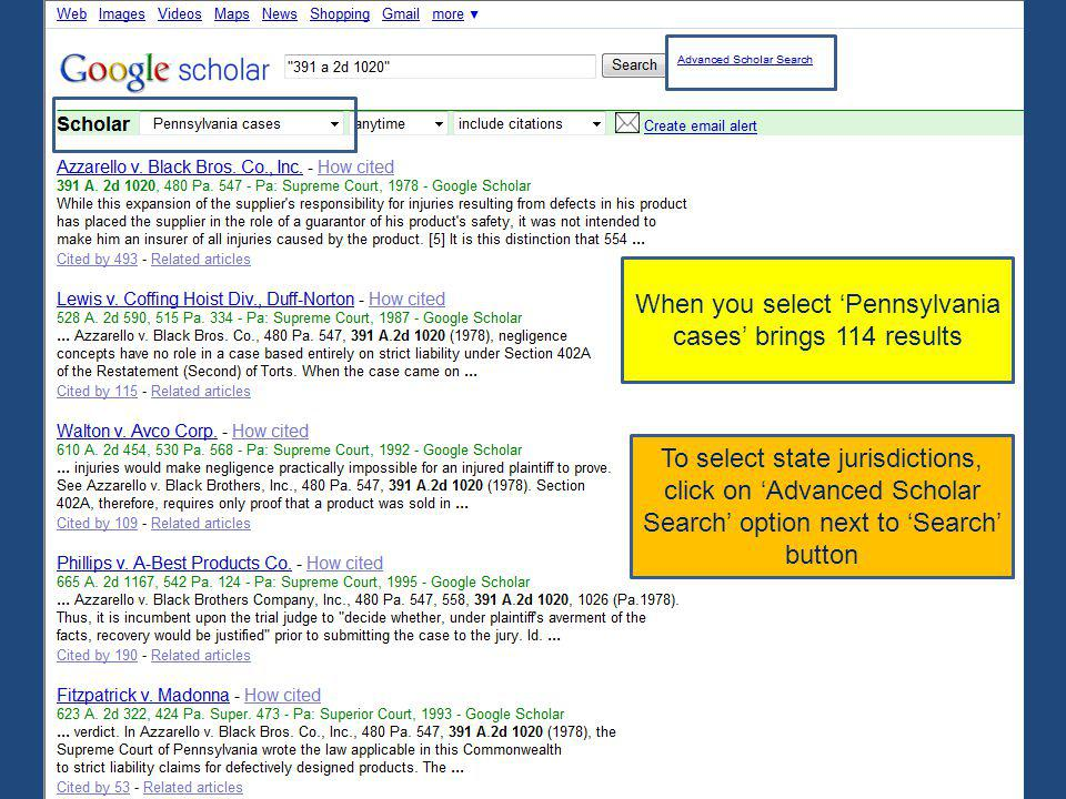 When you select Pennsylvania cases brings 114 results To select state jurisdictions, click on Advanced Scholar Search option next to Search button