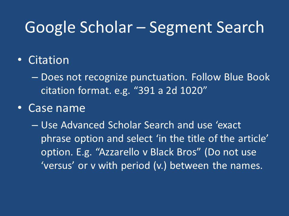 Google Scholar – Segment Search Citation – Does not recognize punctuation.