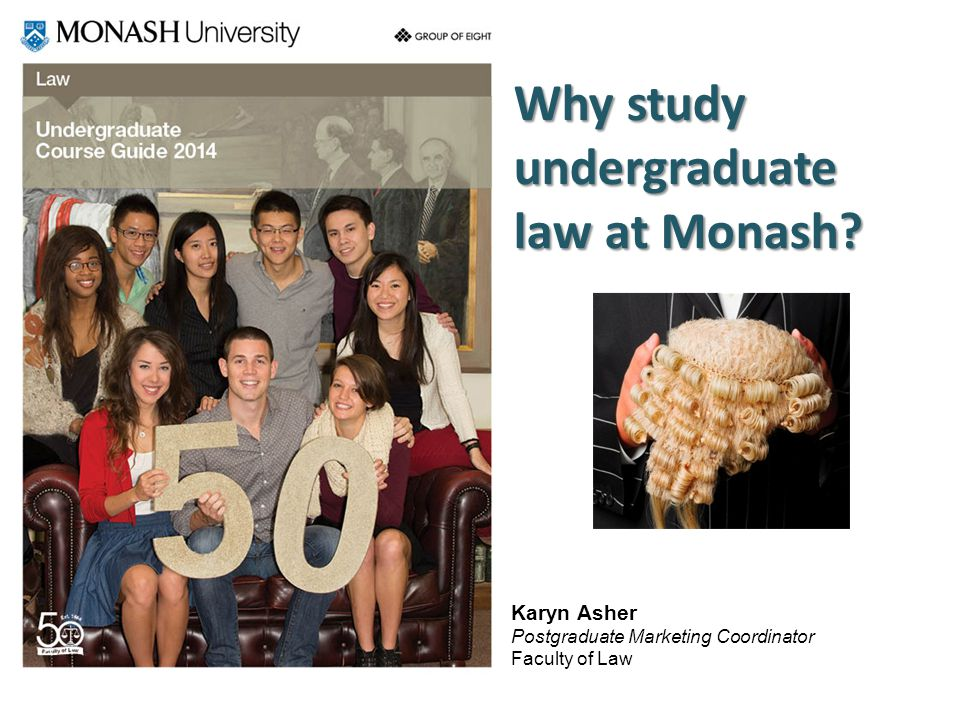 Why study undergraduate law at Monash.