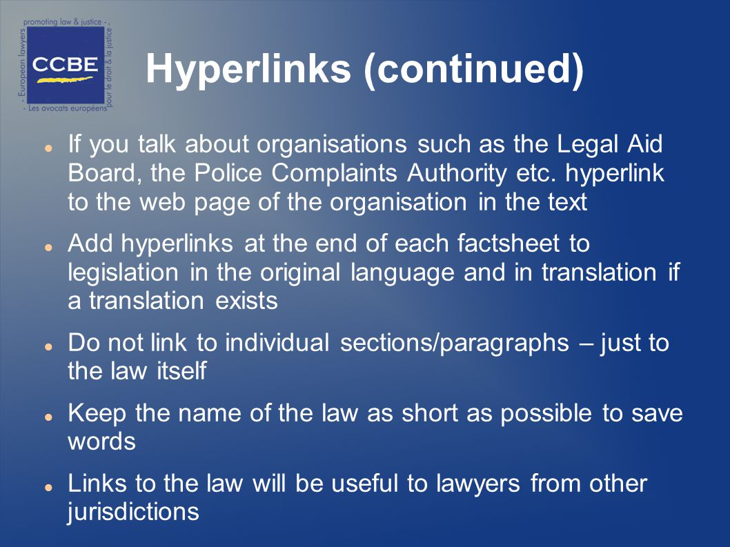 Hyperlinks (continued) If you talk about organisations such as the Legal Aid Board, the Police Complaints Authority etc.