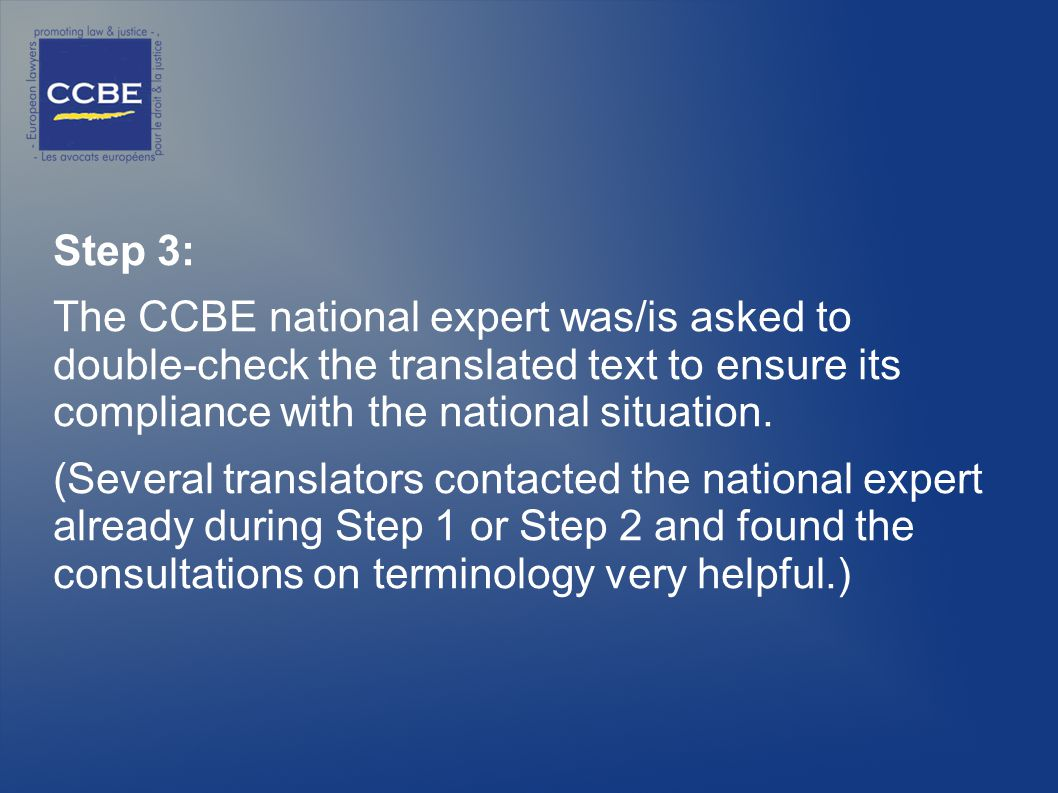 Step 3: The CCBE national expert was/is asked to double-check the translated text to ensure its compliance with the national situation.