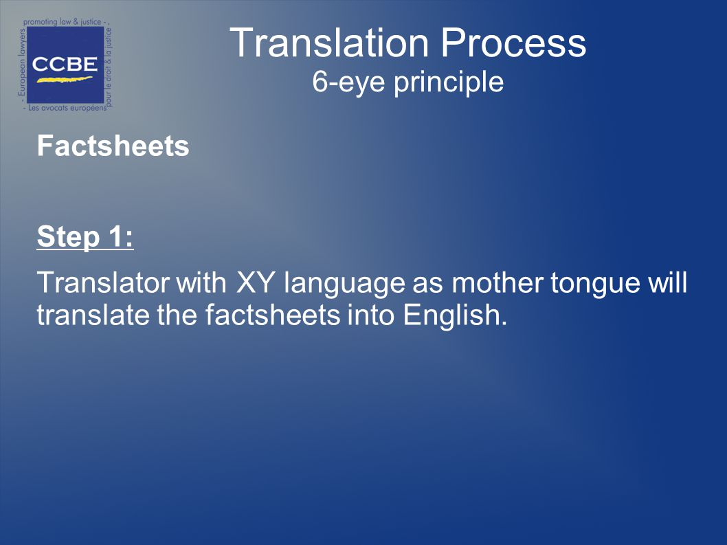 Factsheets Step 1: Translator with XY language as mother tongue will translate the factsheets into English.