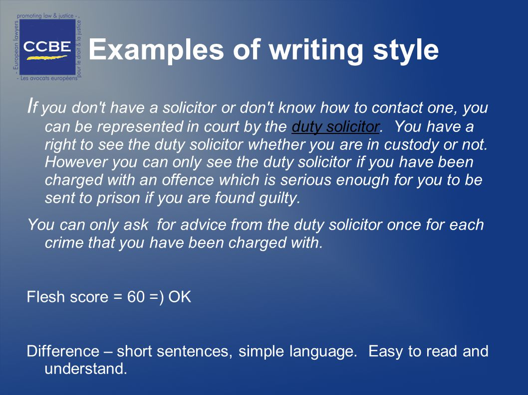 Examples of writing style I f you don t have a solicitor or don t know how to contact one, you can be represented in court by the duty solicitor.