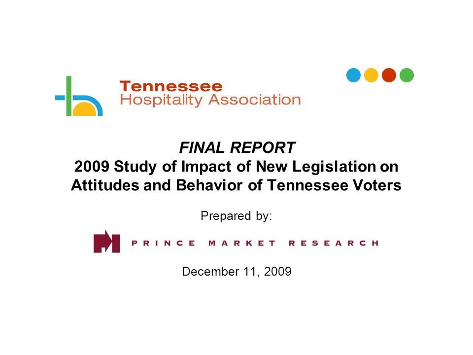 FINAL REPORT 2009 Study of Impact of New Legislation on Attitudes and Behavior of Tennessee Voters Prepared by: December 11, 2009