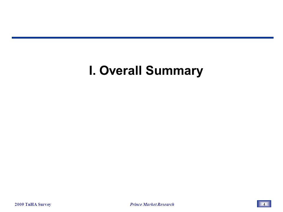 4 I. Overall Summary 2009 TnHA Survey Prince Market Research