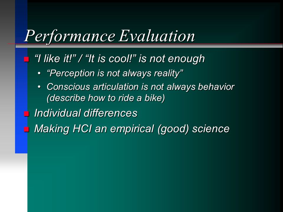 Performance Evaluation I like it. / It is cool. is not enough I like it.