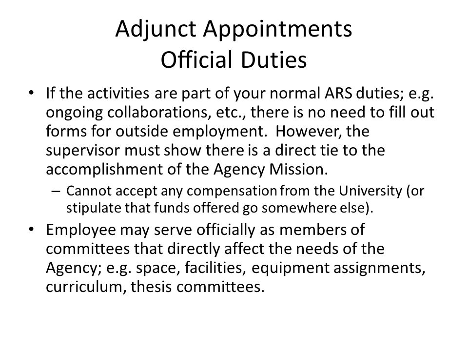 Adjunct Appointments Official Duties If the activities are part of your normal ARS duties; e.g.