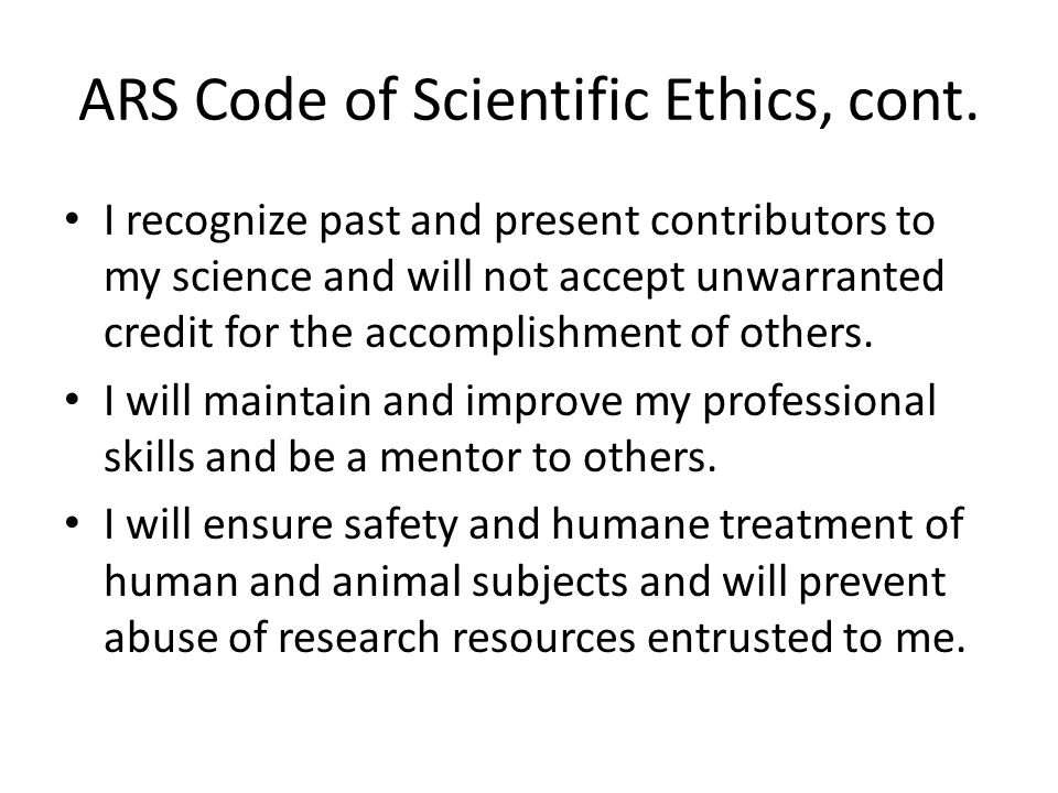 ARS Code of Scientific Ethics, cont.