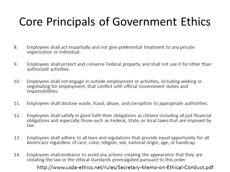 Core Principals of Government Ethics 8.Employees shall act impartially and not give preferential treatment to any private organization or individual.