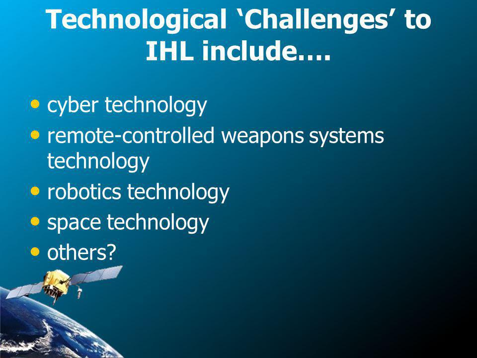 Technological Challenges to IHL include….