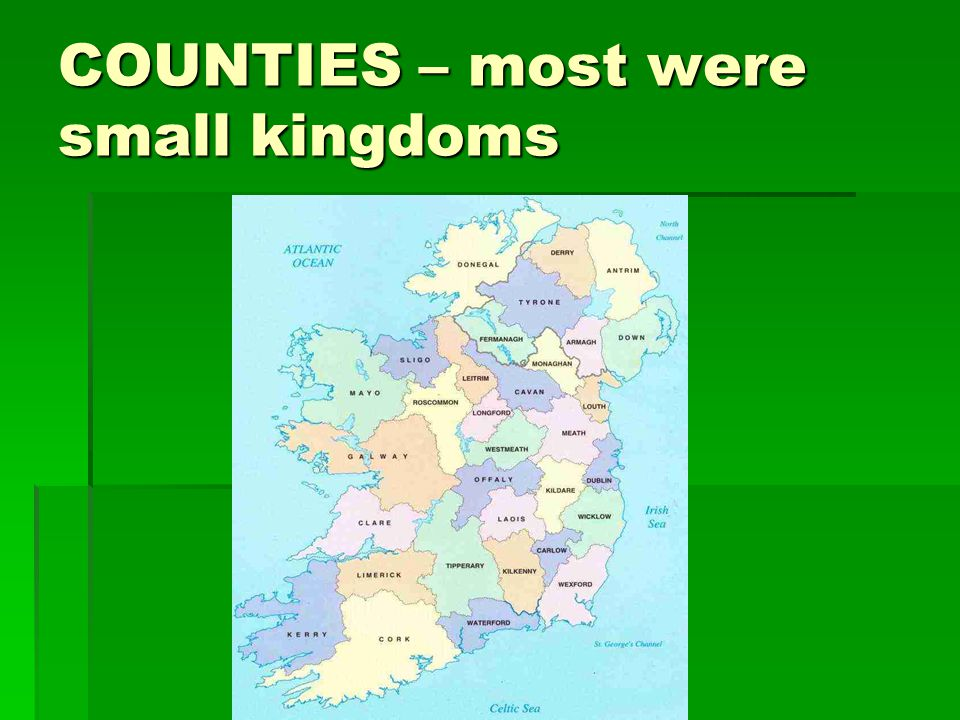 COUNTIES – most were small kingdoms