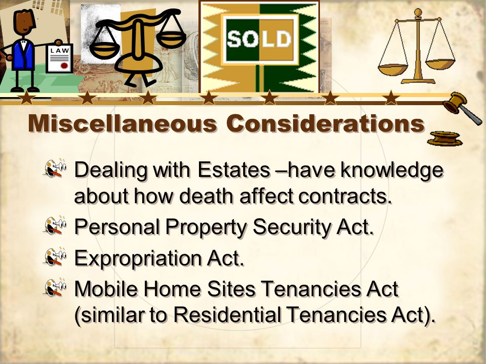 Miscellaneous Considerations Dealing with Estates –have knowledge about how death affect contracts.